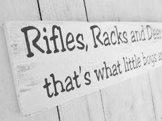 "Rustic Woodland Nursery, Boy's Nursery ""Rifles racks and deer tracks...that's what little boys are made of"" Rustic Hunting Deer theme. $36.00, via Etsy."