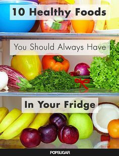 10 Foods Every Healthy Fridge Should Have