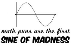What else can I say? I love math..