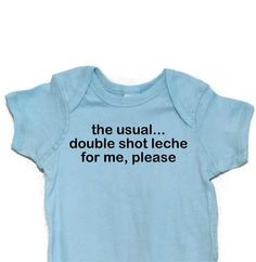 Funny Baby Onesie Double Shot Leche -La Leche League Inspired Humorous Text Light Blue. $9.25, via Etsy.
