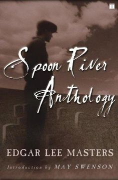 Spoon River Anthology  By: Edgar Lee Masters
