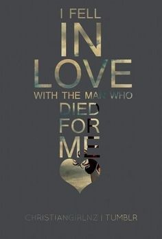 I Fell In Love With The Man Who Died For Me