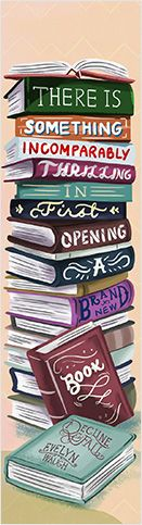 """There is something incomparably thrilling in first opening a brand-new book."" Book Depository winning bookmark by Regina Vega."