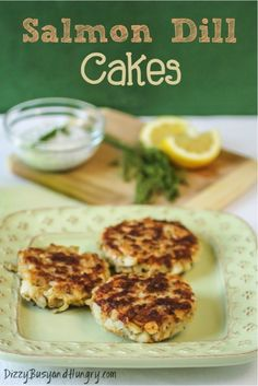 Salmon Dill Cakes - Easy salmon recipe with fresh dill and hash browns served with a sour cream dill sauce.