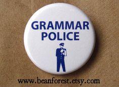 grammar police  pinback button badge by beanforest on Etsy, $1.50
