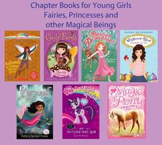 Chapter books for girls who like fairies, princesses and other magical beings! From Books My Kids Read.