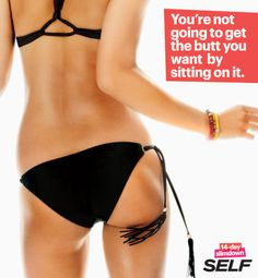You're not going to get the butt you want by sitting on it. SELF 14-Day Slimdown. #14in14