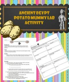 Ancient Egypt Mummy Potato Lab This is a great lab to use in tandem with a lesson on ancient Egyptian mummification, as an introduction to the mummification process, or as an extension activity for students needing enrichment opportunities. The ancient Egyptians used a salt-like substance called natron during the mummification process in order to help preserve the bodies. This lab is meant to help students understand and observe the effects of natron using potatoes and baking soda/salt.