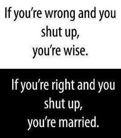 funni stuff, life, laugh, shut, funny quotes, true, humor, marriage, thing