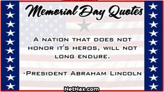 A nation that does not honor it's heros, will not long endure.