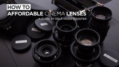Affordable Cinema Lens Guide