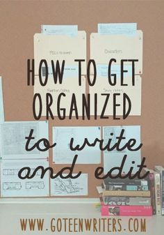 Go Teen Writers: Getting Organized to Write or Edit