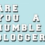 5 Tips that will help you to become a humble Blogger