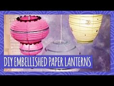 DIY Embellished Paper Lanterns - Throwback Thursday - HGTV Handmade