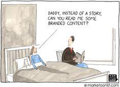 """Branded Content"" cartoon: Tom Fishburne is founder of Marketoon Studios. Follow his work at marketoonist.com or on Twitter @Tom John Fishburne"