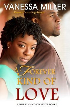 A Forever Kind of Love - Book 3 (Praise Him Anyhow Series) by Vanessa Miller, http://www.amazon.com/dp/B00DHM08J6/ref=cm_sw_r_pi_dp_0L09rb0DDRYSD