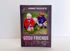 @kthomp2292 added a timeless picture of herself playing with her childhood bestie on a sweet card.