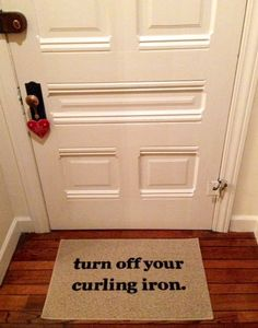 funny gift idea - turn off your curling iron door mat. hairstyles, hair ideas, curling hair, how to curl hair, curling iron tips, beauty tips ironing tips, curling iron tips, curling hair how to, turn off your curling iron, funny gift ideas, curl iron, hous, iron doors, funny gifts