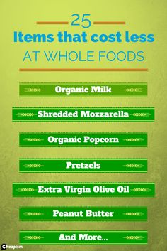 """Don't spend your """"whole paycheck"""" on groceries, follow this guide and learn what items cost LESS at Whole Foods than at other stores."""