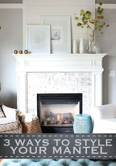 Instantly change your rooms décor with these 3 great ideas for styling your mantel.