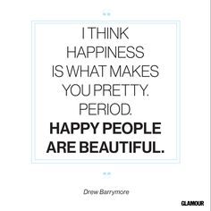 Words of wisdom from Drew Barrymore. Start your day dressed with a smile! #HomeGoodsHappy    Happiness Quotes: Famous Inspirational Quotes From Women and Celebrities