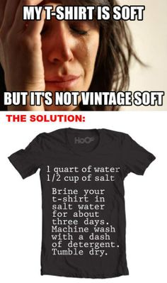 Solutions to simple problems : theCHIVE Making t shirts super soft