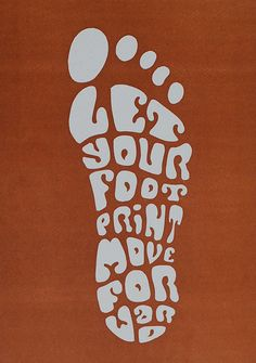 Let your foot print move forward