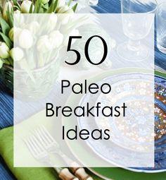 Paleo Pointers: 50 Breakfast Ideas #paleo #recipes