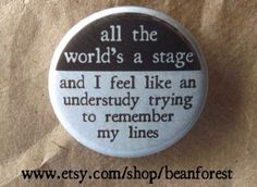 all the world's a stage  pinback button badge by beanforest, $1.50