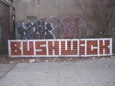 Bushwick - the what's now of Brooklyn, New York. #hood