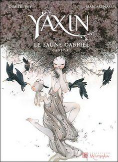 Yaxin, le faune Gabriel, by Manu Arenas & Dimitri Vey.