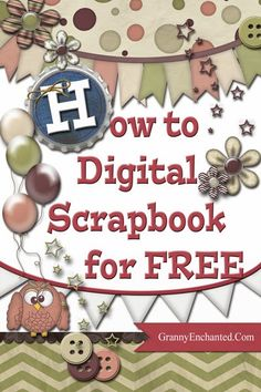 GRANNY ENCHANTED'S BLOG: How to Digital Scrapbook For Free ♥♥Join 3,300 people. Follow our Free Digital Scrapbook Board. New Freebies every day.♥♥