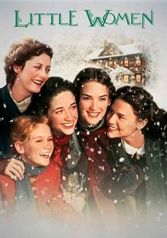 Little Women, My #1 Favorite Movie...next to a few others. :P