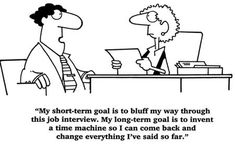 Call us for professional interview advice .... we don't rely on time machines !