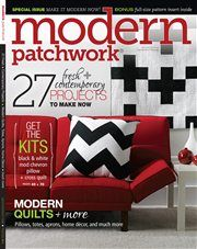 Submit to Modern Patchwork magazine! - Quilting Arts: Behind the Scenes - Blogs - Quilting Daily