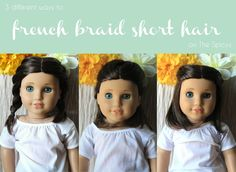 3 ways to style French Braids for short haired dolls on our blog