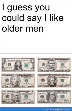 I like older men, yes I do