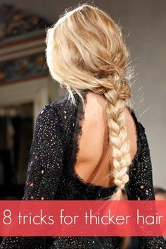 8 tricks for thicker hair. I read this and the ideas sounds really good!