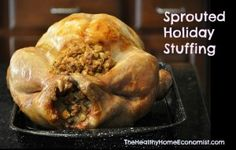 Delicious sprouted stuffing adds nutrition and digestibility to your holiday meal.  http://www.thehealthyhomeeconomist.com/sprouted-stuffing/