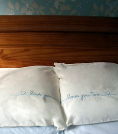 "DIY ""i love you"" ""i love you too"" embroidered on pillows."