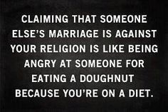 own business, diet, equal rights, doughnuts, truth, thought, marriage, quot, true stories