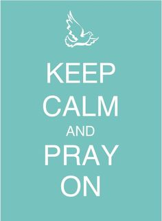 I love the keep calm posters.  This one is particularly relevant.
