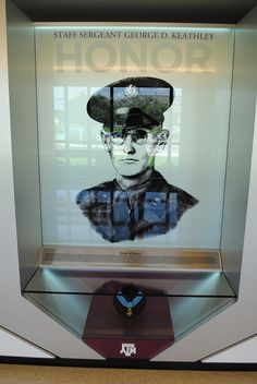 George Dennis Keathley - Olney, TX, Texas A & M: (March 10, 1917–September 14, 1944) was a staff sergeant in the United States Army who received the Medal of Honor for his actions during World War II.Keathley was posthumously awarded the Medal of Honor on March 29, 1945. Keathley's Medal of Honor is on display at Texas A  Sanders Corps of Cadets Center. The medal was donated to the museum by his family on July 17, 2009. Also at Texas A & M is the Keathley Hall dormitory, named in his honor