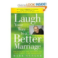 Laugh Your Way to a Better Marriage: Unlocking the Secrets to Life, Love, and Marriage - can't wait to read it!