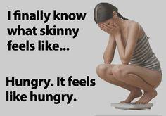 What skinny feels like…