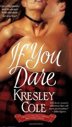If You Dare (The MacCarrick Brothers, Book 1) (Bk. 1) by Kresley Cole, http://www.amazon.com/dp/1416503595/ref=cm_sw_r_pi_dp_UF9Xpb1AD71R9