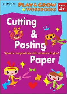 Play and Grow: Cutting and Pasting Paper (Play & Grow Workbook): Kumon: 9781934968932: Amazon.com: Books