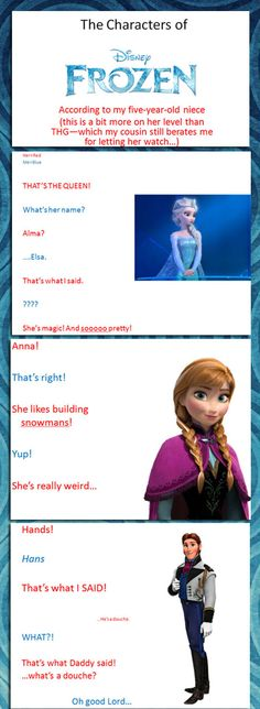 The characters of Frozen according to my five-year-old niece…