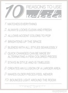 10 Reasons to Use White! I knew it!!!