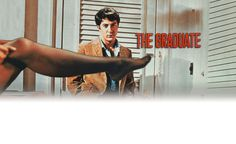 The Graduate is full of story, lust and humor.